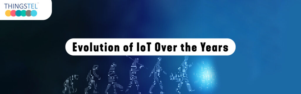 Evolution of IoT over the years